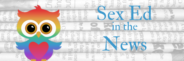 Sex Ed in the News